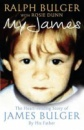 My James: The Heartrending Story of James Bulger by His Father by Ralph Bulger, Rosie Dunn
