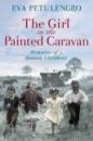 The Girl in the Painted Caravan by Eva Petulengro