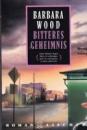 Bitteres Geheimnis von Barbara Wood