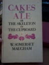 Cakes and Ale: or, the Skeleton in the Cupboard by W. Somerset Maugham