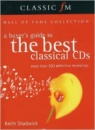 The Classic FM Hall of Fame Collection: A Buyer's Guide to the Best Classical CD's by Keith Shadwick
