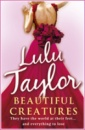 BEAUTIFUL CREATURES by Lulu Taylor