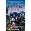 Country Wives (Barleybridge #2) by Rebecca Shaw
