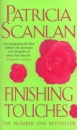 Finishing Touches by Patricia Scanlan