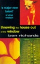 Throwing The House Out Of The Window by Ben Richards